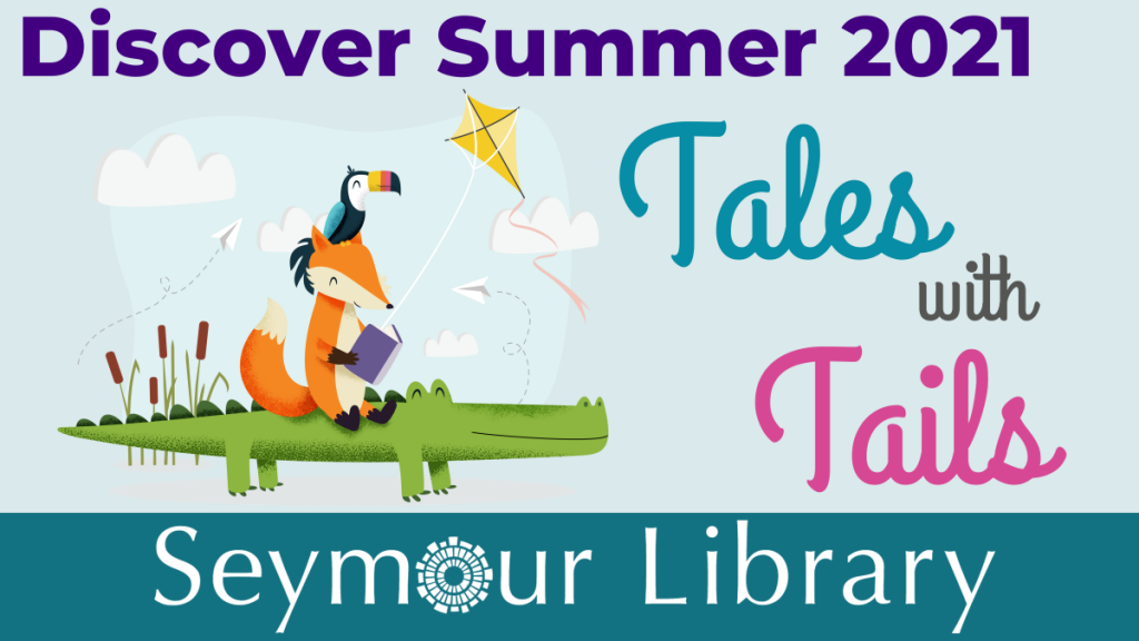 Discover Summer 2021 - Tales and Tales at the Seymour Library