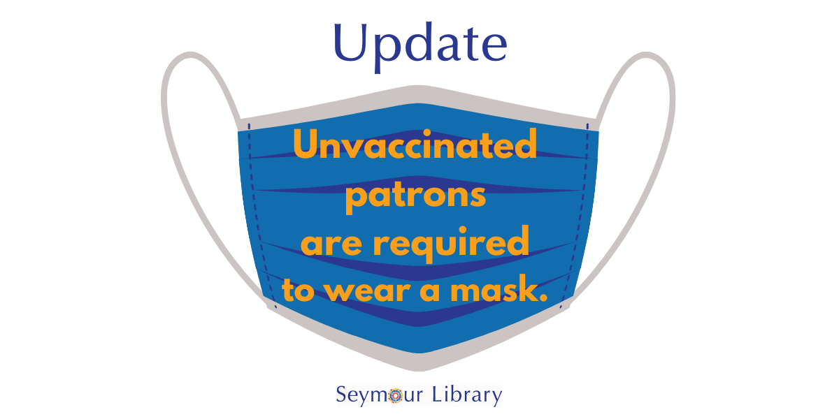 Mask Update - Unvaccinated Patrons are required to wear a mask.