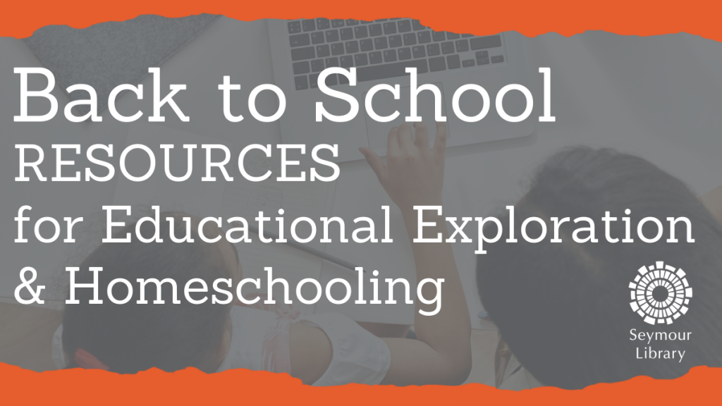 Back to School Resources for Educational Exploration and Homeschooling