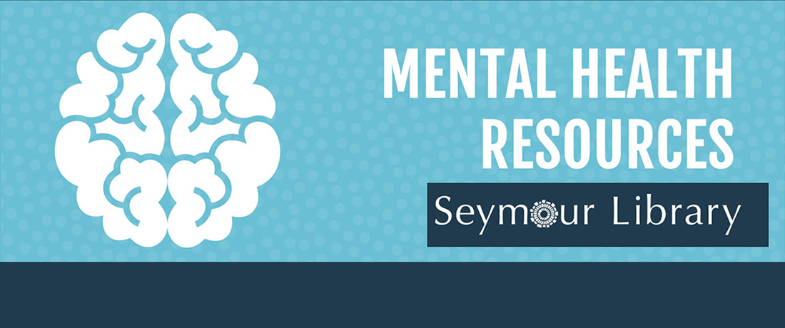 Mental Health Resources - at the Seymour Library - blue with Seymour Library Logo